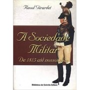 A sociedade militar. De 1815 até nossos dias