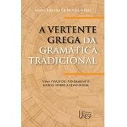A vertente grega da gramática tradicional: uma visão do pensamento grego sobre a linguagem