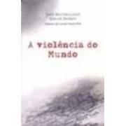 A violência  do mundo