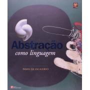 Abstração Como Linguagem. Perfil de um Acervo