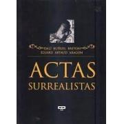 Actas Surrealistas: Dalí, Bruñuel, Breton, Eluard, ARtaud, Aragón