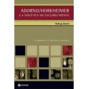 ADORNO/HORKHEIMER E A DIALETICA DO ESCLARECIMENTO