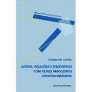 AFETOS, RELAÇOES E ENCONTROS COM FILMES BRASILEIROS CONTEMPORANEOS
