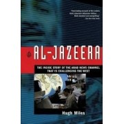 Al-jaazera: the inside story of the arab news channel that is challenging the west