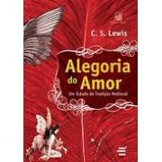 Alegoria do amor. Um estudo da tradição medieval