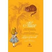 Alice. Aventuras de Alice no país das maravilhas & através do espelho e o que Alice encontrou por lá