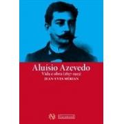 ALUISIO AZEVEDO: VIDA E OBRA (1857 -1913)