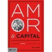 AMOR E CAPITAL: A SAGA FAMILIAR DE KARL MARX E A HISTORIA DE UMA REVOLUÇAO