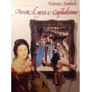 Amor, luxo e capitalismo