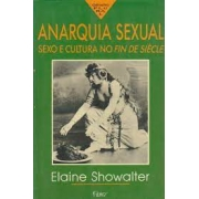 Anarquia sexual: sexo e cultura no fin de siècle