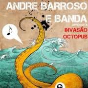 André Barroso e Banda - Invasão Ocotpus CD