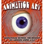 Animation art. From pencil to pixel, the history of cartoon, anime & CGL