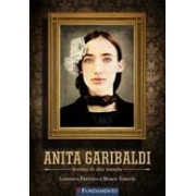 ANITA GARIBALDI: HEROINA DE DOIS MUNDOS