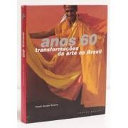 Anos 60: transformações da arte no Brasil. Paulo Sergio Duarte