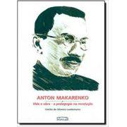 Anton Makarenko - Vida E Obra