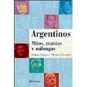 ARGENTINOS: MITOS, MANIAS E MILONGAS