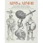 Arms & Armor: a pictorial archive from neneteenth-century sources
