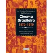 AS grandes personagens da história do cinema brasileiro - 1970 - 1979l
