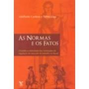 As normas e os fatos. Desenho e efetividade das instituições de regulação do mercado de trabalho no Brasil