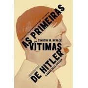 As primeiras vítimas de Hitler: a busca por justiça