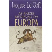 AS raízes medievais da Europa