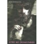 ATIRE NO DRAMATURGO