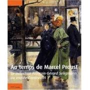 Au temps de Marcel Proust: la collection François-Gérard Seligmann au musée Carnavalet