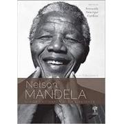 Autobiografia: Nelson Mandela. Longa caminhada até a liberdade
