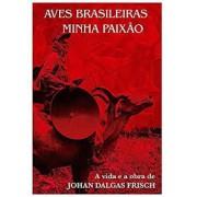 AVES BRASILEIRAS, MINHA PAIXÃO