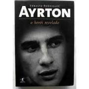 Ayrton, o herói revelado