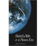 BAHA'U'LLAH E A NOVA ERA