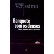 BANQUETE COM OS DEUSES: CINEMA, LITERATURA, MUSICA E OUTRAS ARTES