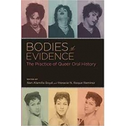 Bodies of evidence. The practice of queer oral history