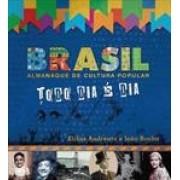 BRASIL: ALMANAQUE DA CULTURA POPULAR - TODO DIA E DIA