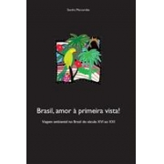 BRASIL, AMOR A PRIMEIRA VISTA!: VIAGEM AMBIENTAL NO BRASIL DO SECULO XVI AO XXI