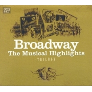 BROADWAY: THE MUSICAL HIGHLIGHTS - TRILOGY - CD