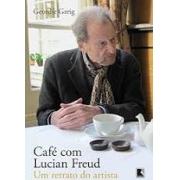 Café com Lucien Freud. Um retrato do artista