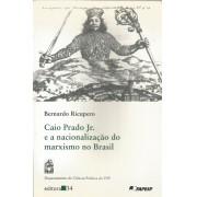 CAIO PRADO JR. E A NACIONALIZAÇAO DO MARXISMO NO BRASIL
