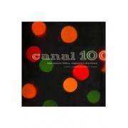 Canal 100. Uma câmera lúdica, explosiva e dramática. A poetic, explosive and dramatic camera