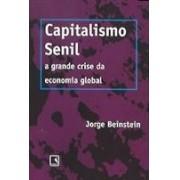 Capitalismo Senil. A grande crise da economia global