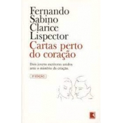 Cartas perto do coração: Fernando Sabino - Clarice Lispector