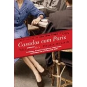 CASADOS COM PARIS: A HISTORIA DE AMOR E TRAIÇAO DO JOVEM CASAL HEMINGWAY NOS LOUCOS ANOS 1920