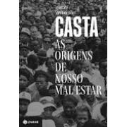 Castas: as origens de nosso mal-estar