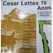 Cesar Lattes 70 anos: a nova física brasileira
