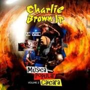 Charlie Brown Jr. – Música Popular Caiçara - Volume 2 (Ao Vivo) CD