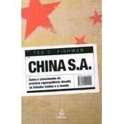 China S. A. Como o crescimento da próxima superpotência desafia os Estados Unidos e o mundo
