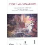 Cine imaginarium. Imaginário e estética: da arte de fazer psicologia, comunicação e cinema