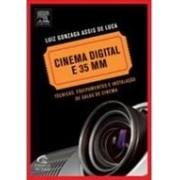 Cinema digital e 35 mm. Técnicas, equipamentos e instalação de salas de cinema