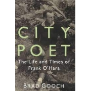 City poet. The life and times of Frank O'Hara