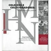 COLEÇOES E COLECIONADORES: A POLISSEMIA DAS PRATICAS